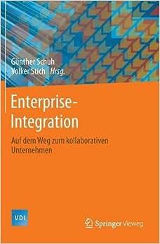 Enterprise -Integration: Auf Dem Weg Zum Kollaborativen Unternehmen (VDI-Buch) (German Edition)