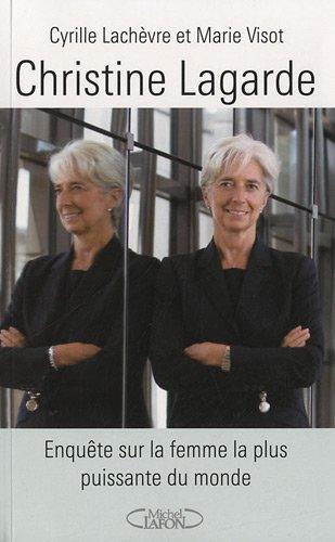 Christine Lagarde - enquête sur la femme la plus puissante du monde