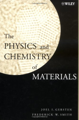 The Physics and Chemistry of Materials