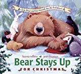 Bear Stays up for Christmas (0439807220) by Karma Wilson