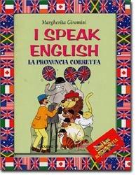 I speak english. La pronuncia corretta. Con audiocassetta