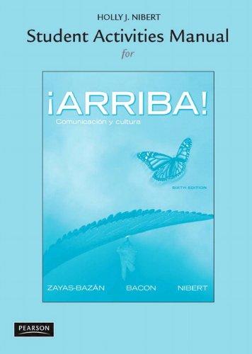 Student Activities Manual for ¡Arriba!: Comunicación y...