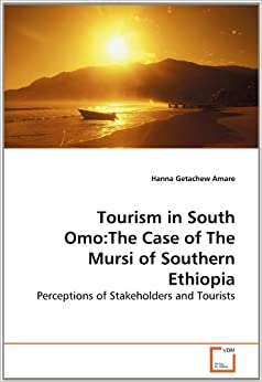 Amazon.com: Tourism in South Omo:The Case of The Mursi of