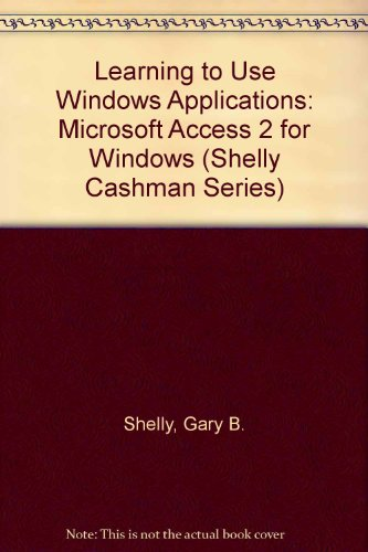 Image for Learning to Use Windows Applications (Shelly Cashman Series)