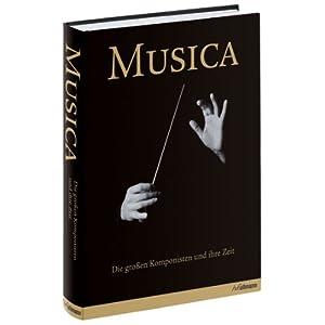 Musica: Die großen Komponisten und ihre Zeit