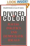 Divided by Color: Racial Politics and Democratic Ideals (American Politics and Political Economy)