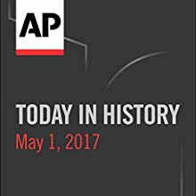 Today in History: May 01, 2017 Radio/TV Program by Camille Bohannon
