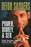 img - for [(Power, Money & Sex: How Success Almost Ruined My Life )] [Author: Deion Sanders] [Aug-1999] book / textbook / text book