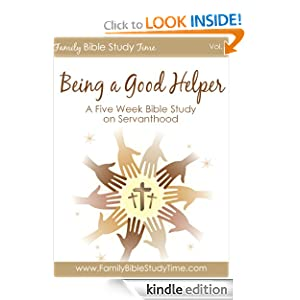 Free Kindle Book: Family Bible Study: Being a Good Helper (Value Books) (Family Bible Study Time), by Heather Bixler. Publisher: Becoming Press, LLC (September 14, 2011)