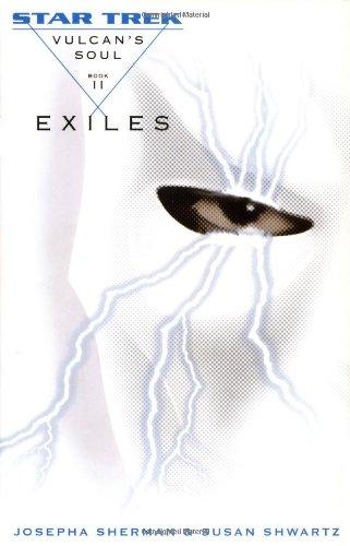 Vulcan's Soul Trilogy Book Two: Exiles (Star Trek Vulcan's Soul) (v. 2)