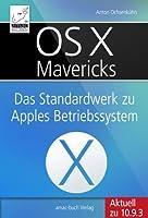 OS X Mavericks: Das Standardwerk f�r Apples Betriebssystem