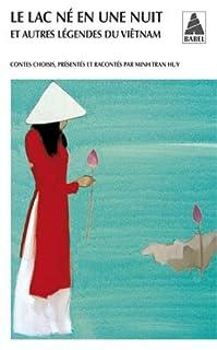 Le lac né en une nuit  : et autres légendes du Viêtnam, Tran, Minh Huy (Ed.)