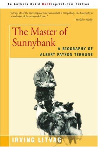 El maestro de Sunnybank: una biografía de Albert Payson Terhune