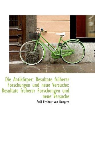 Die Antik Rper; Resultate Fr Herer Forschungen Und Neue Versuche: Resultate Fr Herer Forschungen Und