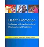 img - for By Laurence Taggart Health Promotion For People With Intellectual And Developmental Disabilities [Paperback] book / textbook / text book