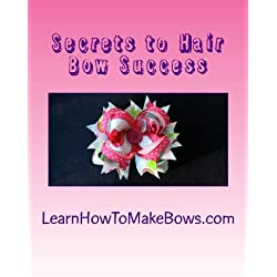 Secrets to Hair Bow Success