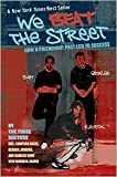 img - for We Beat the Street: How a Friendship Pact Led to Success by Sampson Davis, George Jenkins, Sharon Draper, Rameck Hunt book / textbook / text book