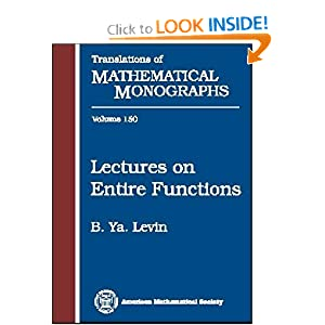 Lectures on Entire Functions B. Ya. Levin, M. Sodin, V. Tkachenko, Yu Lyubarskii