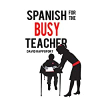 Spanish for the Busy Teacher (       UNABRIDGED) by David Rappoport Narrated by Hadassah Davids