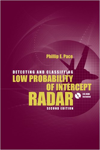 Detecting and Classifying Low Probability of Intercept Radar  2nd ed. (Artech House Remote Sensing Library)