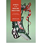 img - for [(Spirits of Our Whaling Ancestors: Revitalizing Makah and Nuu-chah-nulth Traditions )] [Author: Charlotte Cote] [Oct-2010] book / textbook / text book