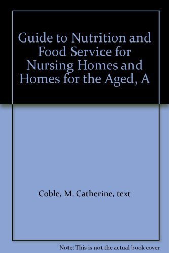 guide-to-nutrition-and-food-service-for-nursing-homes-and-homes-for-the-aged-a