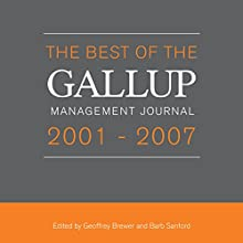The Best of the Gallup Management Journal 2001-2007 Audiobook by Geoffrey Brewer - editor, Barb Sanford - editor Narrated by Tom Parks, Amy McFadden, Scott Merriman