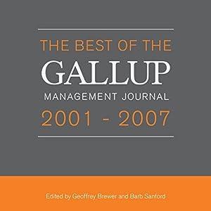 The Best of the Gallup Management Journal 2001-2007 Hörbuch von Geoffrey Brewer - editor, Barb Sanford - editor Gesprochen von: Tom Parks, Amy McFadden, Scott Merriman