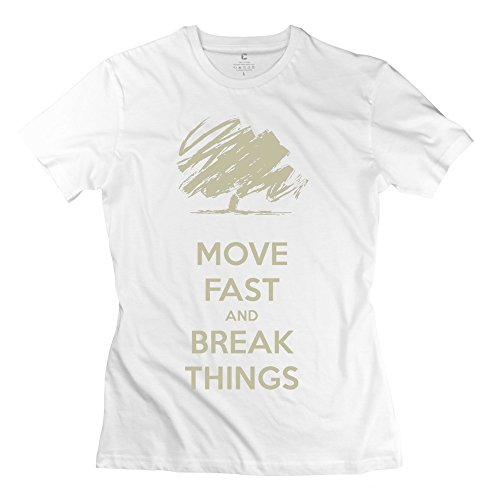 Women's Tshirts Make Your Own Move Fast And Break Things L White