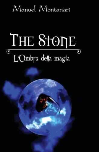 The Stone: L'Ombra della Magia