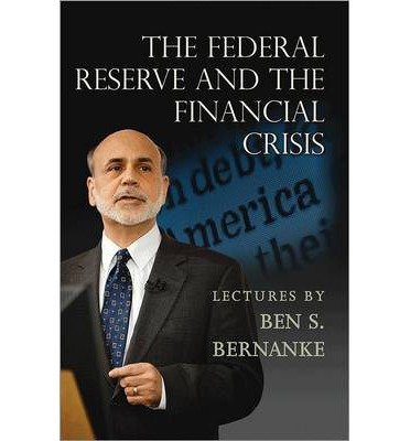 [(The Federal Reserve and the Financial Crisis)] [by: Ben S. Bernanke] de Ben S. Bernanke