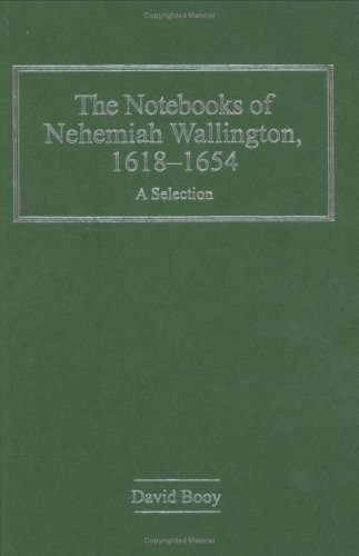 The Notebooks of Nehemiah Wallington, 1618â1654