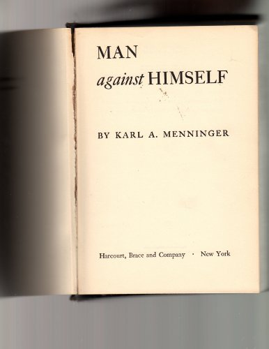 Man Against Himself 1ST Edition Inscribed, Karl A Menninger