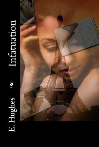 Infatuation by E. Hughes