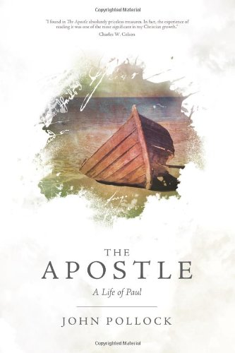 The Apostle: A Life of Paul, John Pollock