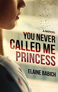 You Never Called Me Princess by Elaine Babich ebook deal