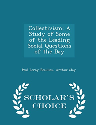 Collectivism: A Study of Some of the Leading Social Questions of the Day - Scholar's Choice Edition PDF