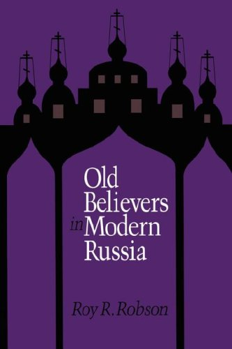 Old Believers in Modern Russia, ROY R ROBSON