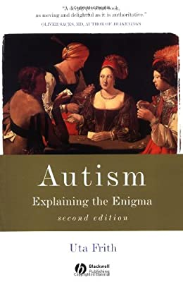 Autism: Explaining the Enigma