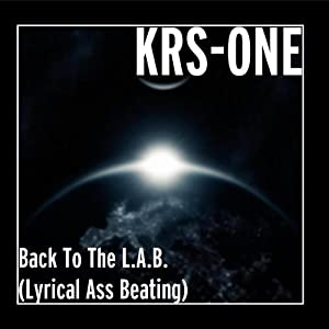 Back To The L.A.B. (Lyrical Ass Beating)