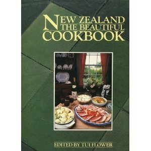 New Zealand: the Beautiful Cookbook by Tui Flower (December 24,1993)