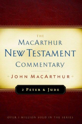 2 Peter and Jude MacArthur New Testament Commentary Macarthur New Testament Commentary Serie