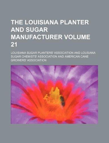 The Louisiana planter and sugar manufacturer Volume 21
