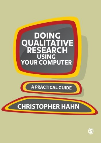 Doing Qualitative Research Using Your Computer: A Practical Guide