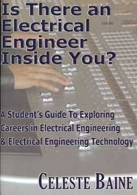 Is There An Electrical Engineer Inside You?: A Student'S Guide To Exploring Careers In Electrical Engineering & Electronic Engineering Technology