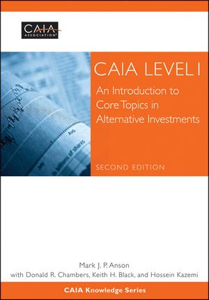 CAIA Level I: An Introduction to Core Topics in Alternative Investments (Wiley Finance)