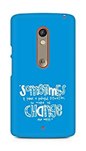 AMEZ painful situation change us Back Cover For Motorola Moto X Play