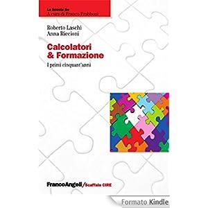 Calcolatori & formazione. I primi cinquant'anni (La scuola se)