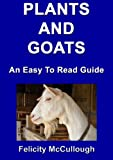 Plants And Goats An Easy To Read Guide (Goat Knowledge)