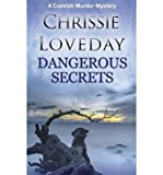 img - for { [ DANGEROUS SECRETS ] } Loveday, Chrissie ( AUTHOR ) Jun-26-2014 Paperback book / textbook / text book
